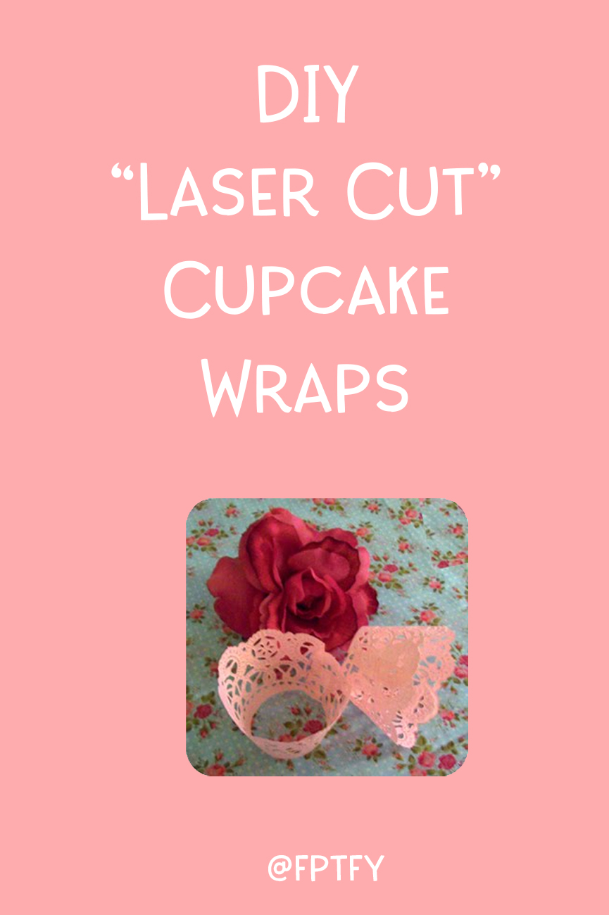 DIY Laser Cut Cupcake Wraps