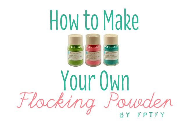 http://www.freeprettythingsforyou.com/2010/03/diy-tutorial-flocking-powder/