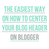 How to Center Your Blog Header on Blogger