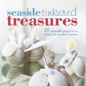 Book Giveaway: Seaside Tinkered Treasures by Elyse Major