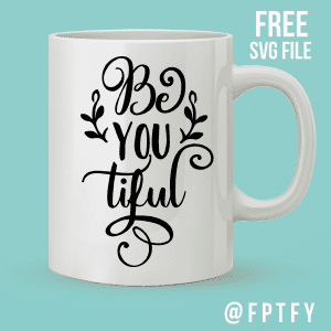 Free Be-YOU-tiful Cut File