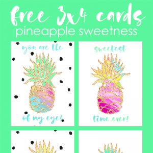 Free 3×4 Pineapple Sweetness Cards