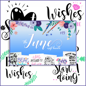 The June CRAFT Bundle + 21 FREE New Cut Files!