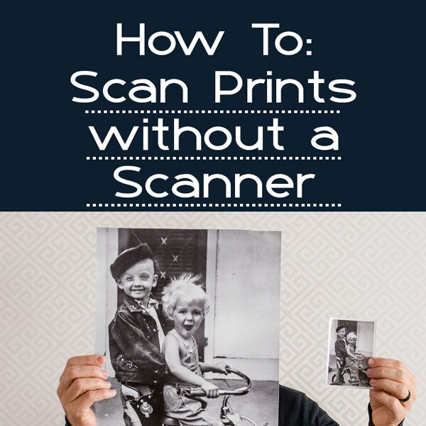 How to Scan Prints without a scanner