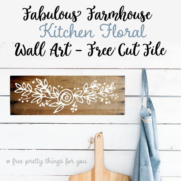 Fabulous Farmhouse Kitchen Floral Wall Art