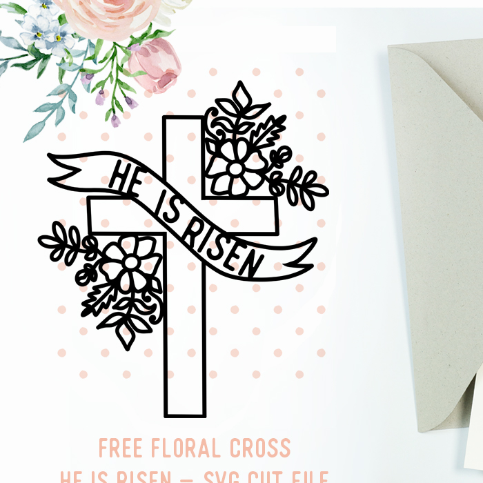 Download this Free He is Risen Floral SVG Cross