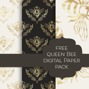Queen Bee Free Digital Papers
