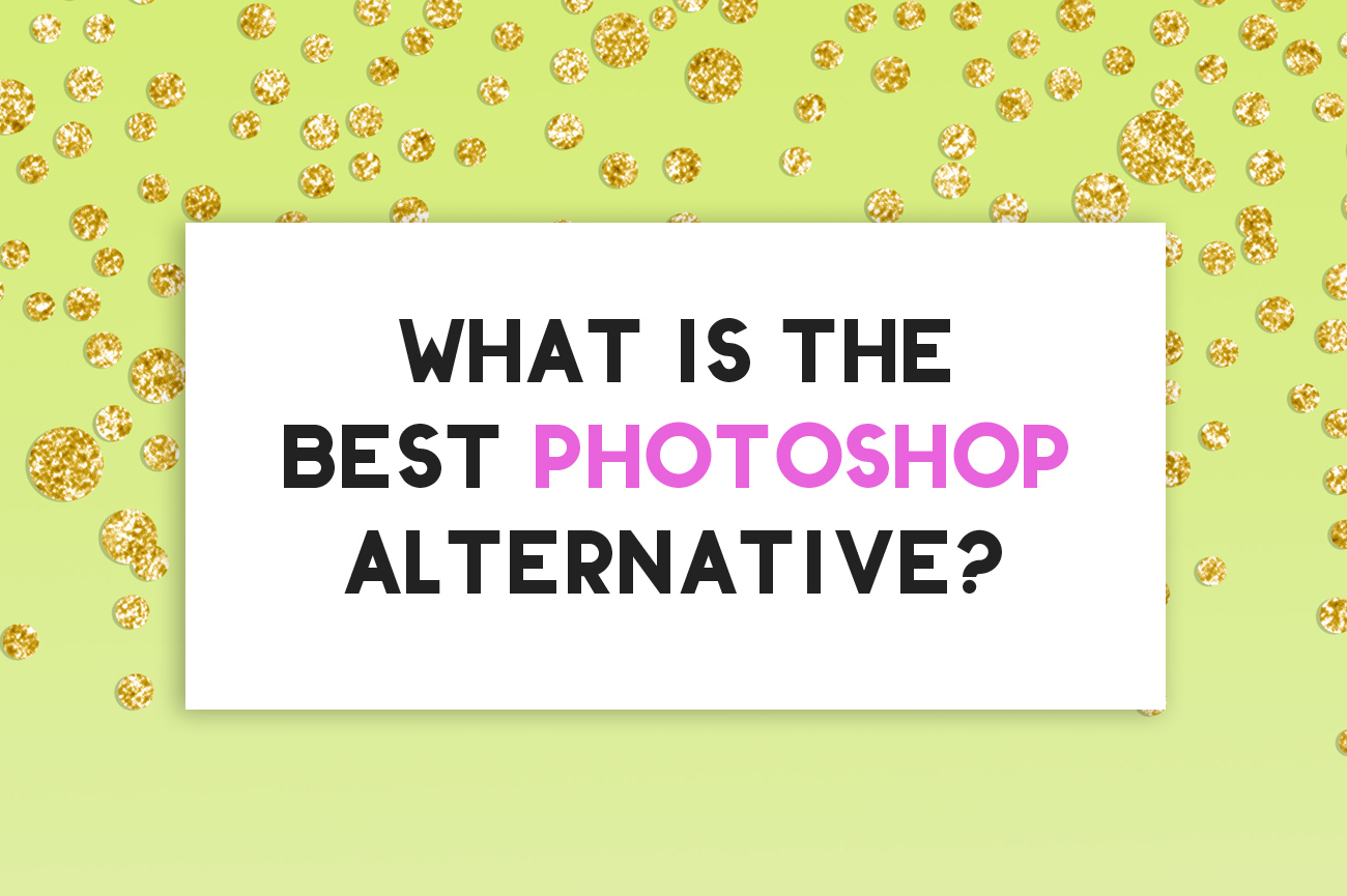 What is the Best Photoshop Alternative?