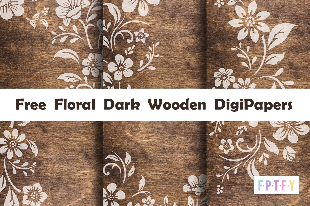 free floral Dark wooden DigiPapers