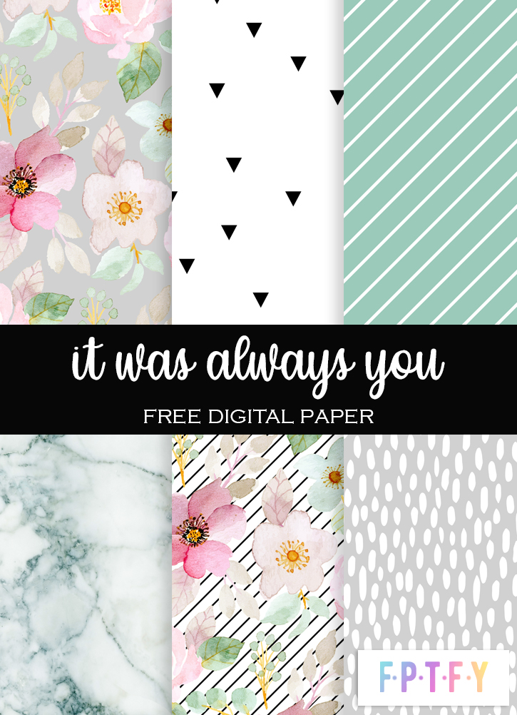 It Was Always You Digital Scrapbooking Paper